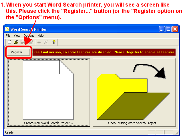 "1. When you start Word Search Printer, you will see a screen like this. Please click the ""Register..."" button (or the ""Register..."" option on the ""Options"" menu)."